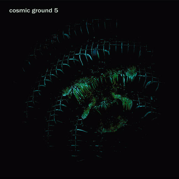 Cosmic Ground - Cosmic Ground 5