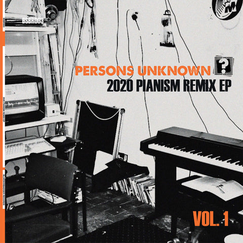 Persons Unknown - 2020 Pianism Remix EP - Out Of Joint Records