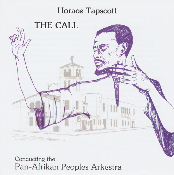 Horace Tapscott With The Pan-Afrikan Peoples Arkestra - The Call - Out Of Joint Records