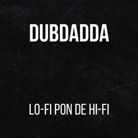 Dubdadda - Lo-Fi Pon De Hi-Fi - Out Of Joint Records