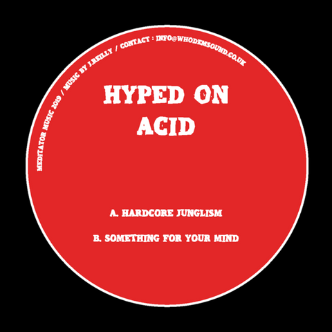Hyped On Acid - Hardcore Junglism / Something For Your Mind - Out Of Joint Records