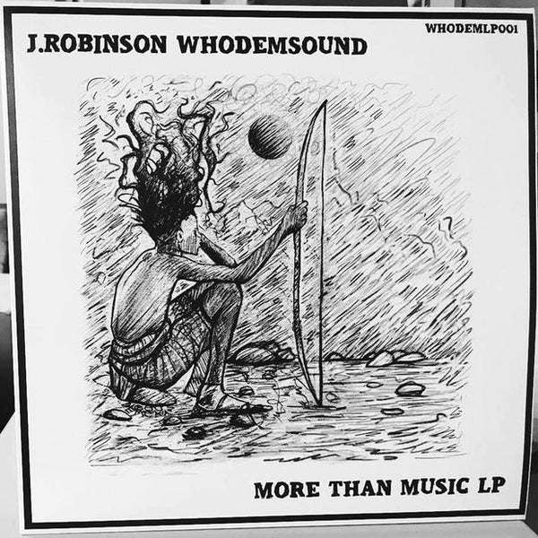 J.Robinson WhoDemSound - More Than Music LP - Out Of Joint Records