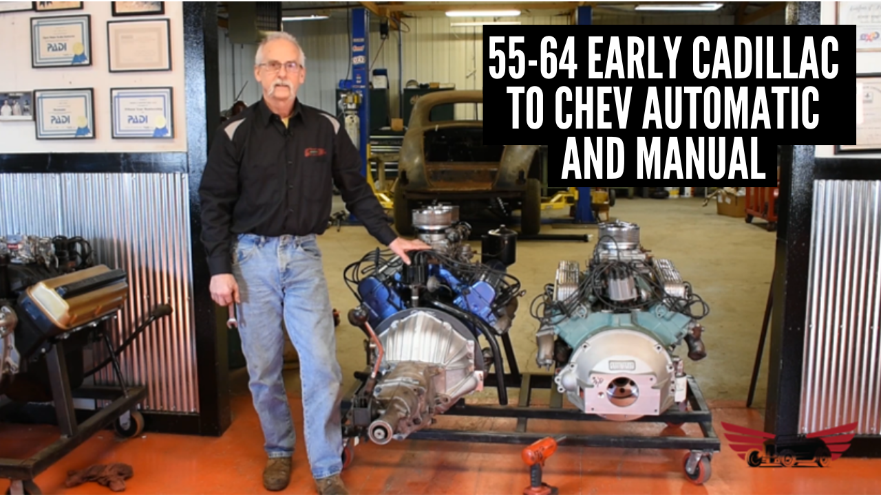 55-64 Early Cadillac to Chev Automatic and Manual Transmission Adapter Installation