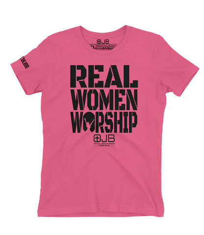 REAL WOMEN WORSHIP T Shirt - OJBClothingstore