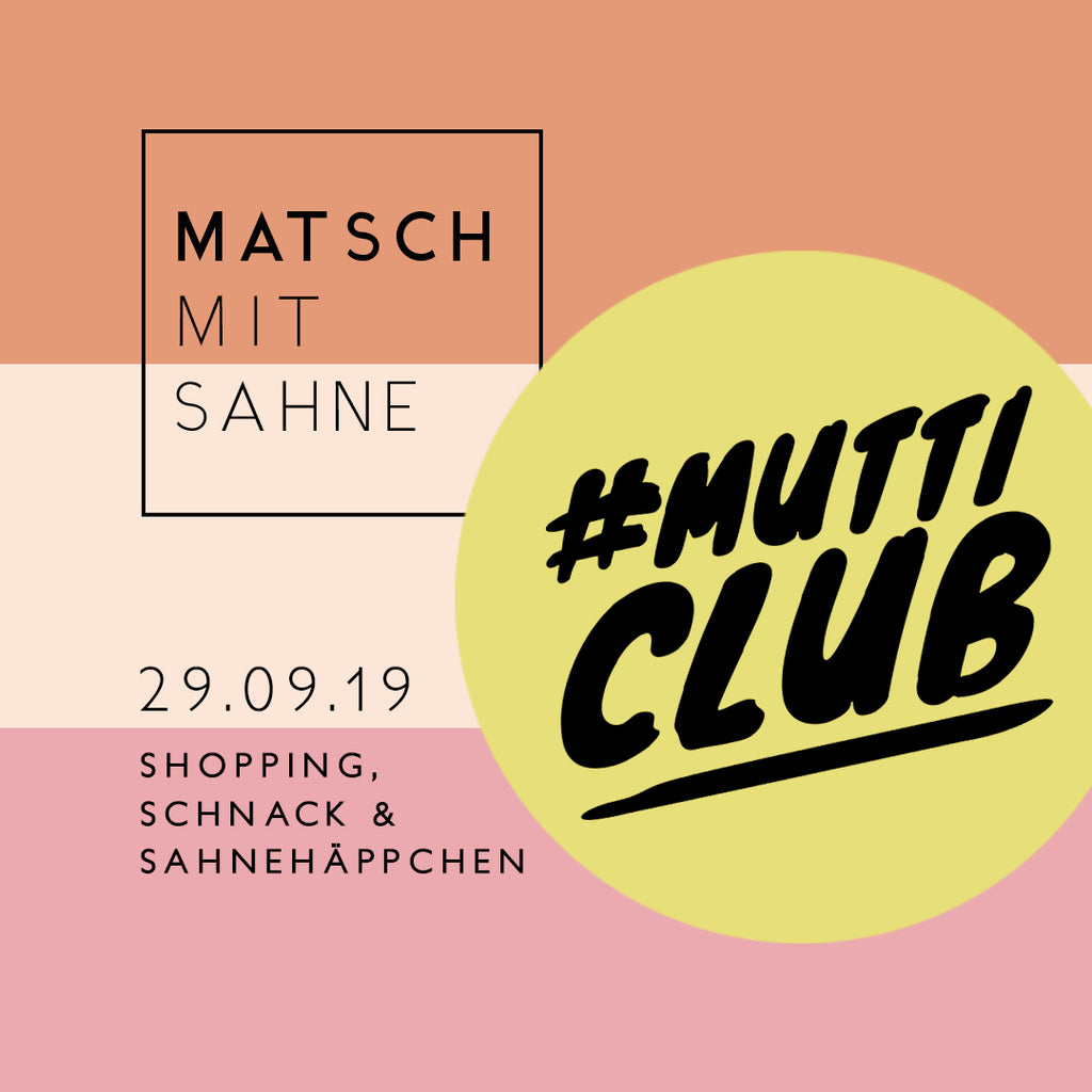 Save the date: Matsch mit Sahne #MUTTICLUB Vol.1