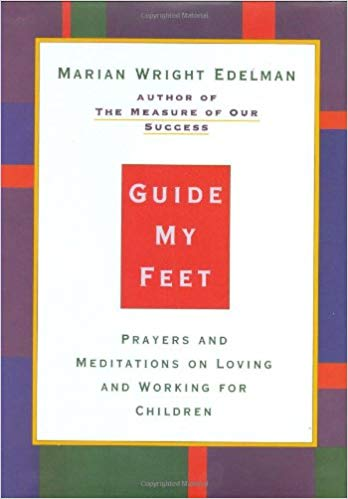 Guide My Feet: Prayers and Meditations on Loving and Working For Children (Hardcover) by Marian Wright Edelman