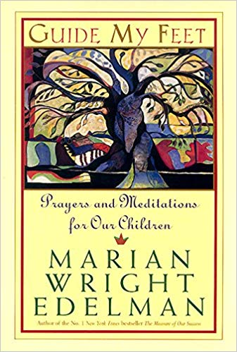 Guide My Feet: Prayers and Meditations for Our Children (Paperback) by Marian Wright Edelman