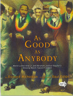 As Good as Anybody by Richard Michelson, illustrated by Raul Colon