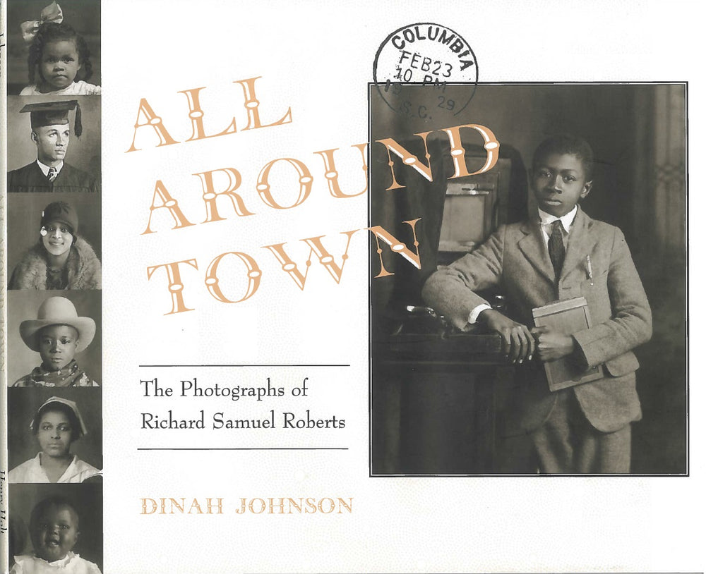 All Around Town: The Photographs of Richard Samuel Roberts, by Dinah Johnson