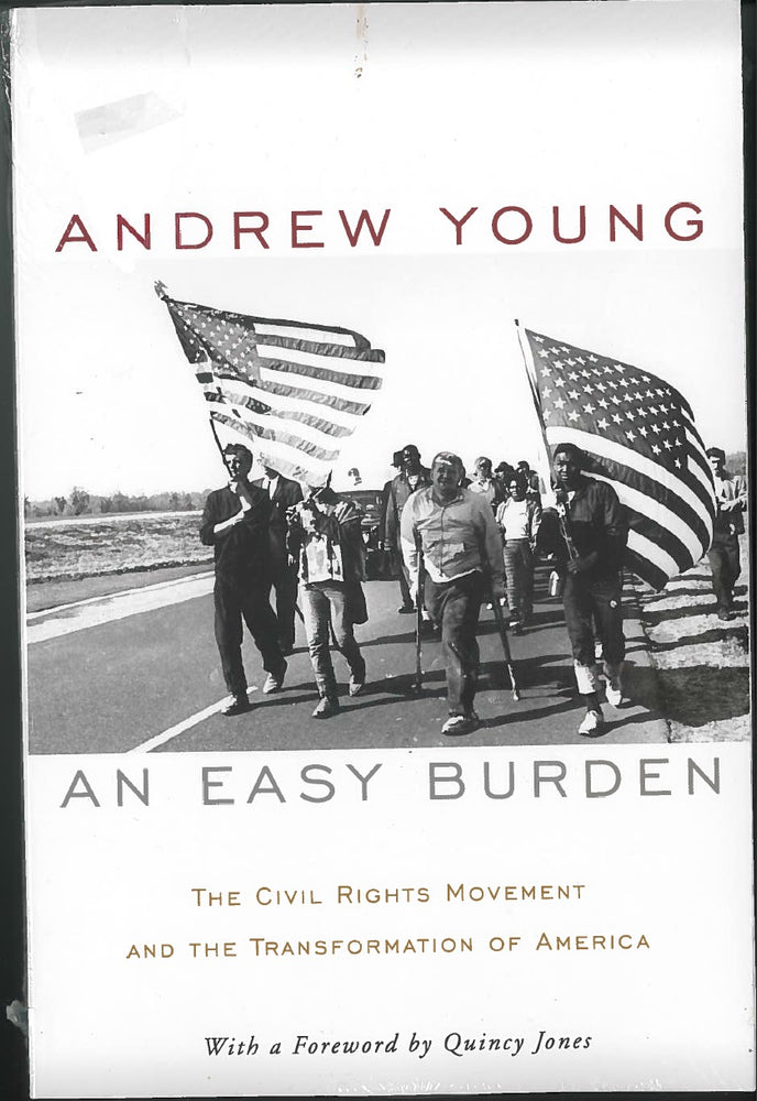 An Easy Burden: The Civil Rights Movement and the Transformation of America by Andrew Young