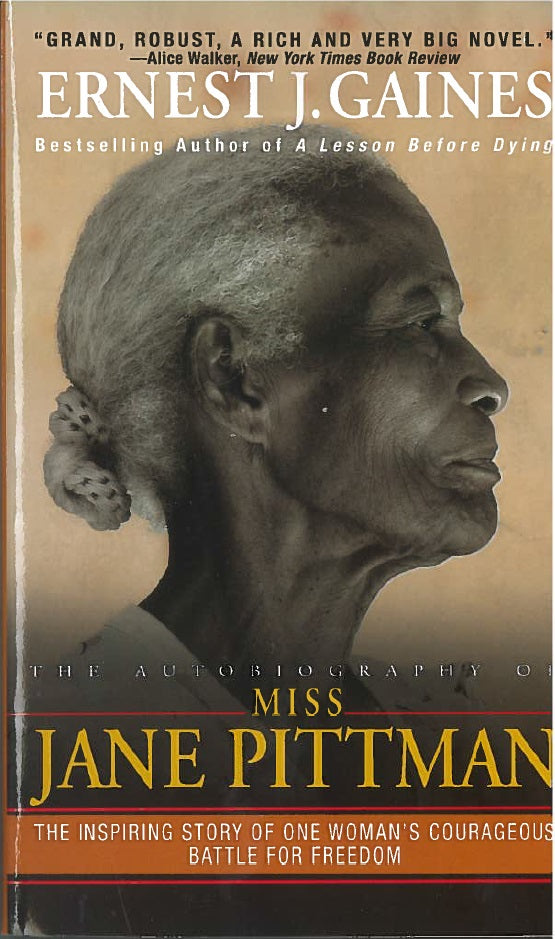 Autobiography of Miss Jane Pittman by Ernst J Gaines