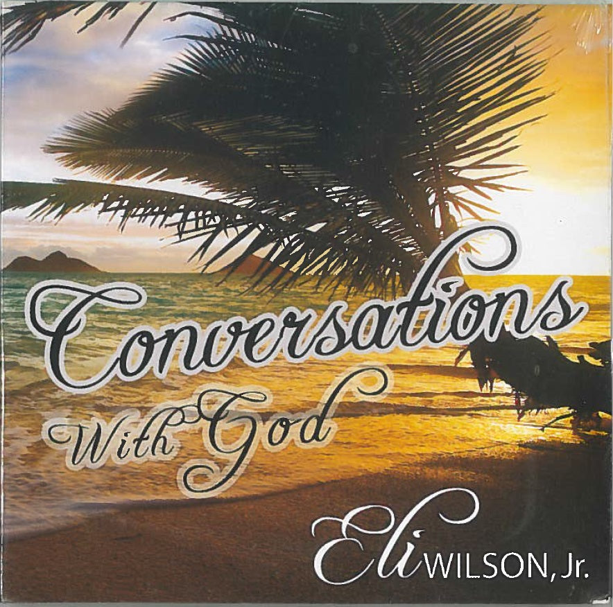 Conversations with God, CD of music performed by Eli Wilson, Jr.