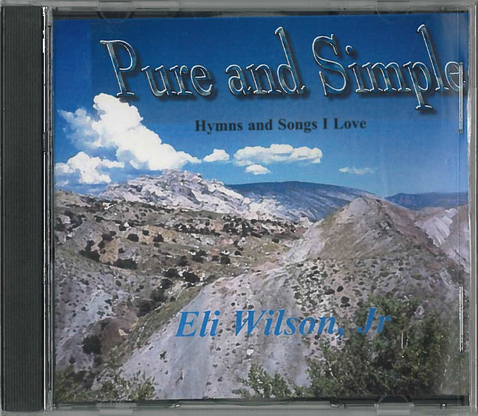 Pure and Simple: Hymns and Songs I Love, CD of music performed by Eli Wilson, Jr.