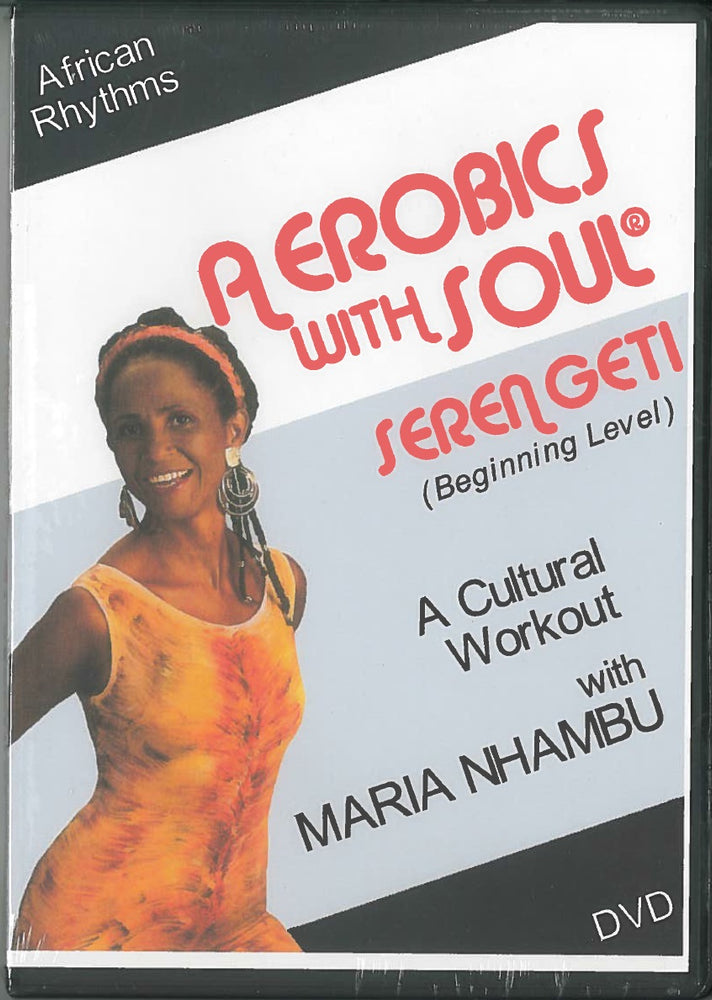 Aerobics with Soul®: Serengeti Beginning Level, A Cultural Workout on DVD video with Maria Nhambu