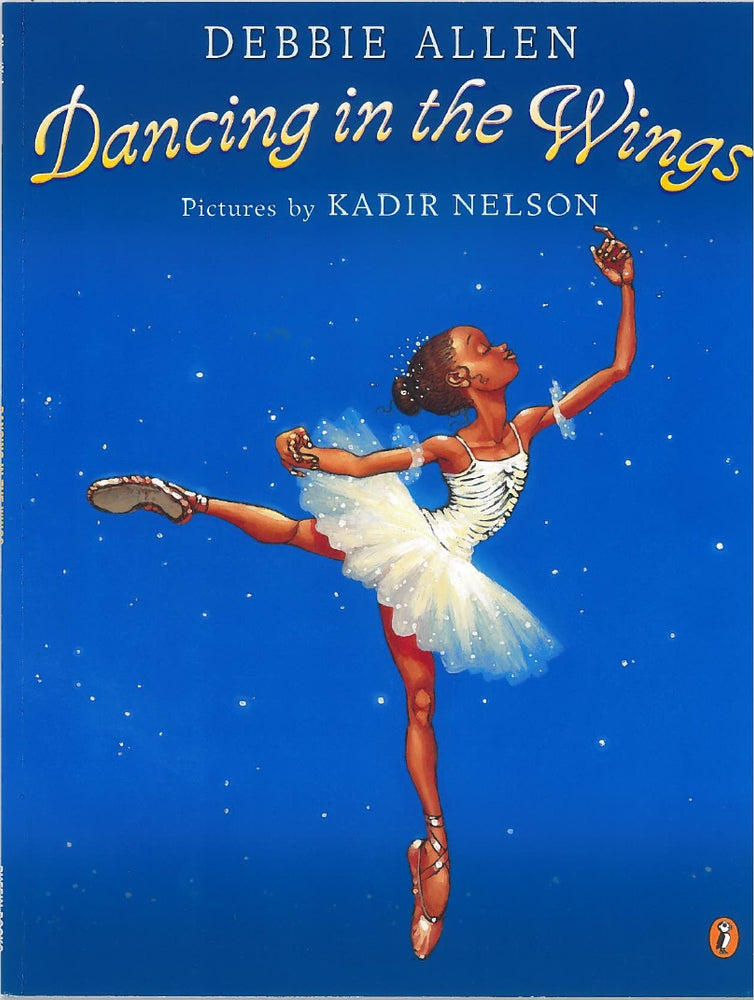 Dancing in the Wings by Debbie Allen, pictures by Kadir Nelson