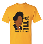 Ella Taught Me on a Golden t-shirt (Adult sizes)