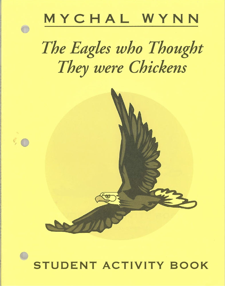 The Eagles Who Thought They Were Chickens: STUDENT ACTIVITY BOOK by Mychal Wynn