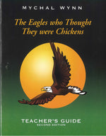 The Eagles Who Thought They Were Chickens: TEACHER'S GUIDE Second Edition