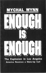 Enough is Enough: The Explosion in Los Angeles, America Receives a Wake-Up Call by Mychal Wynn