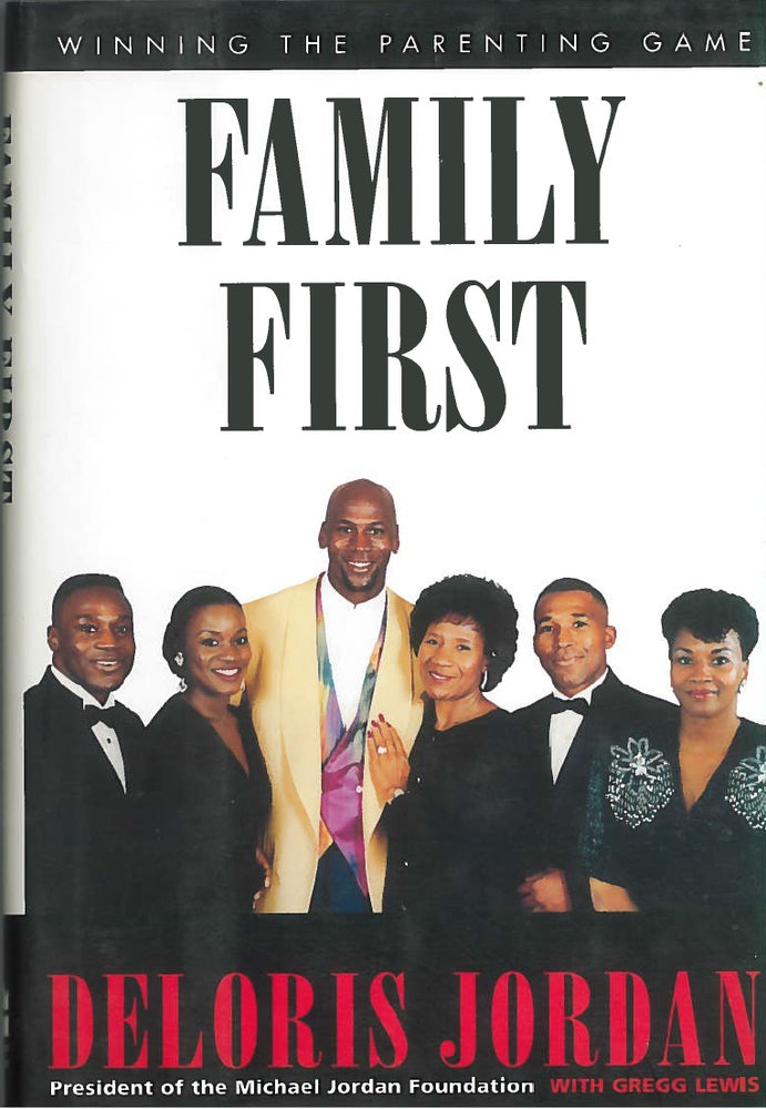 Family First: Winning the Parenting Game by Deloris Jordan with Gregg Lewis