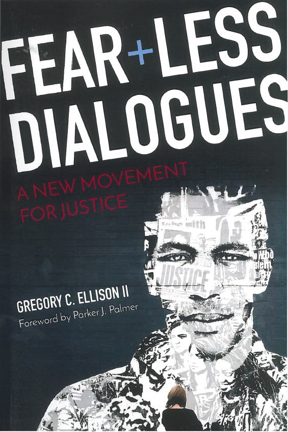 Fearless Dialogues: A New Movement for Justice by Gregory C. Ellison