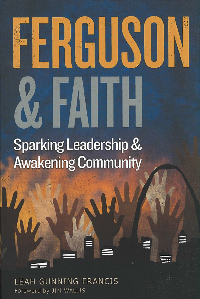 Ferguson and Faith by Leah Gunning Francis
