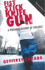 Fist Stick Knife Gun: A Personal History of Violence in America by Geoffrey Canada
