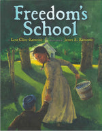 Freedom's School by Lesa Cline-Ransome, illustrations by James E Ransome