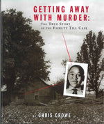 Getting Away with Murder: True Story of Emmett Till Case by Chris Crowe