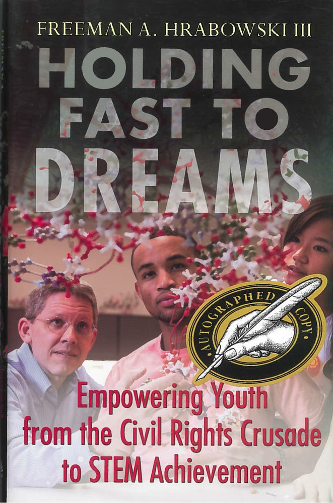 Holding Fast To Dreams: Empowering Youth from the Civil Rights Campaign to STEM Achievement by Freeman A Hrabowski III