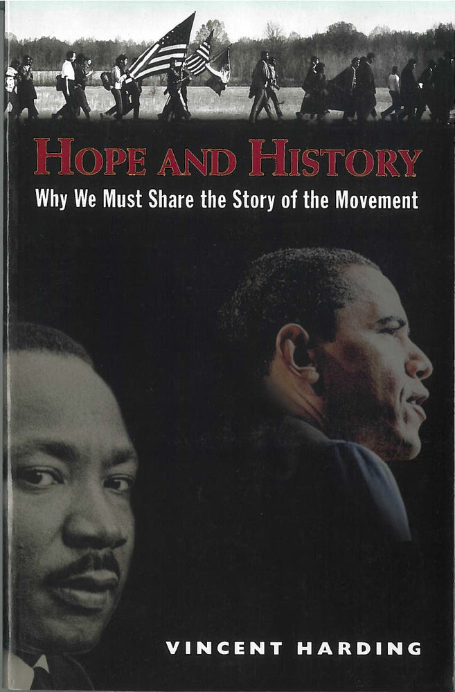 Hope and History: Why We Must Share the Story of the Movement by Vincent Harding