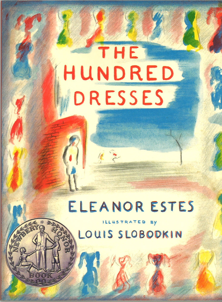 The Hundred Dresses by Eleanor Estes, illustrated by Louis Slobodkin