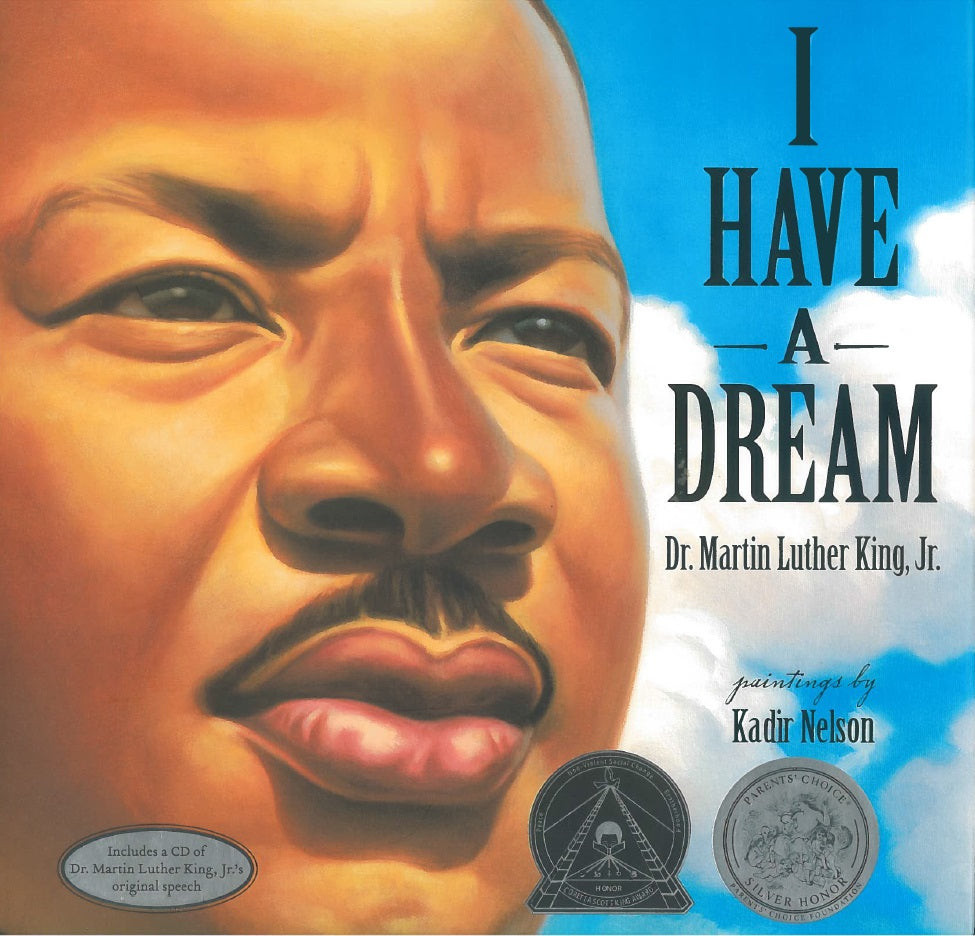 I Have a Dream: Martin Luther King, Jr. with paintings by Kadir Nelson
