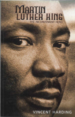 Martin Luther King: The Inconvenient Hero by Vincent Harding