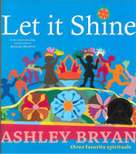 Let It Shine: Three Favorite Spirituals by Ashley Bryan