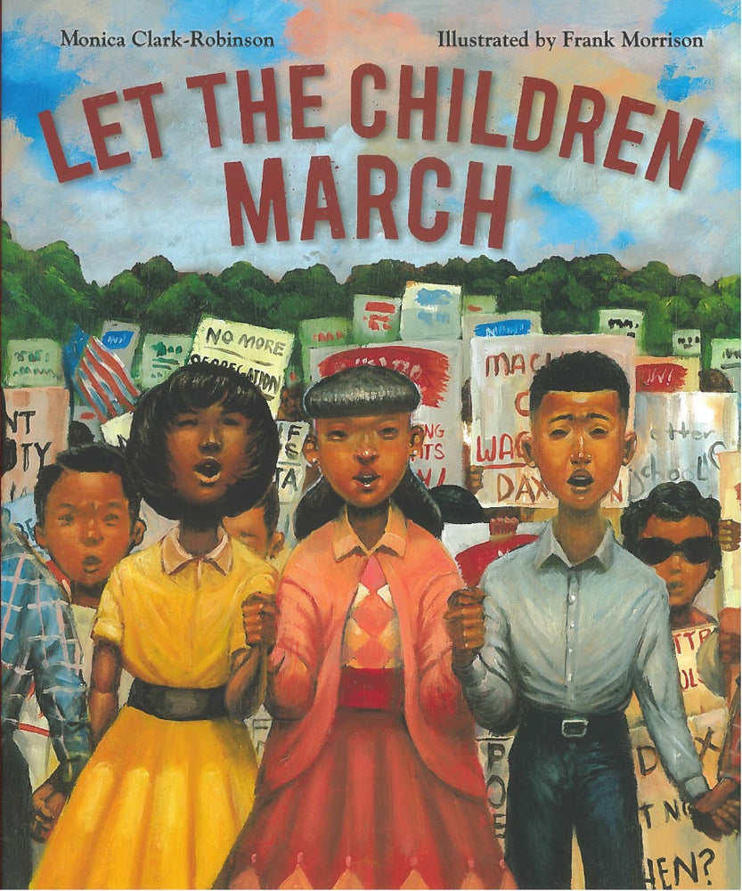 Let the Children March by Monica Clark-Robinson, illustrated by Frank Morrison