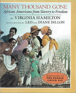 Many Thousand Gone: African Americans from Slavery to Freedom by Virginia Hamilton, illustrated by Leo Dillon and Diane Dillon