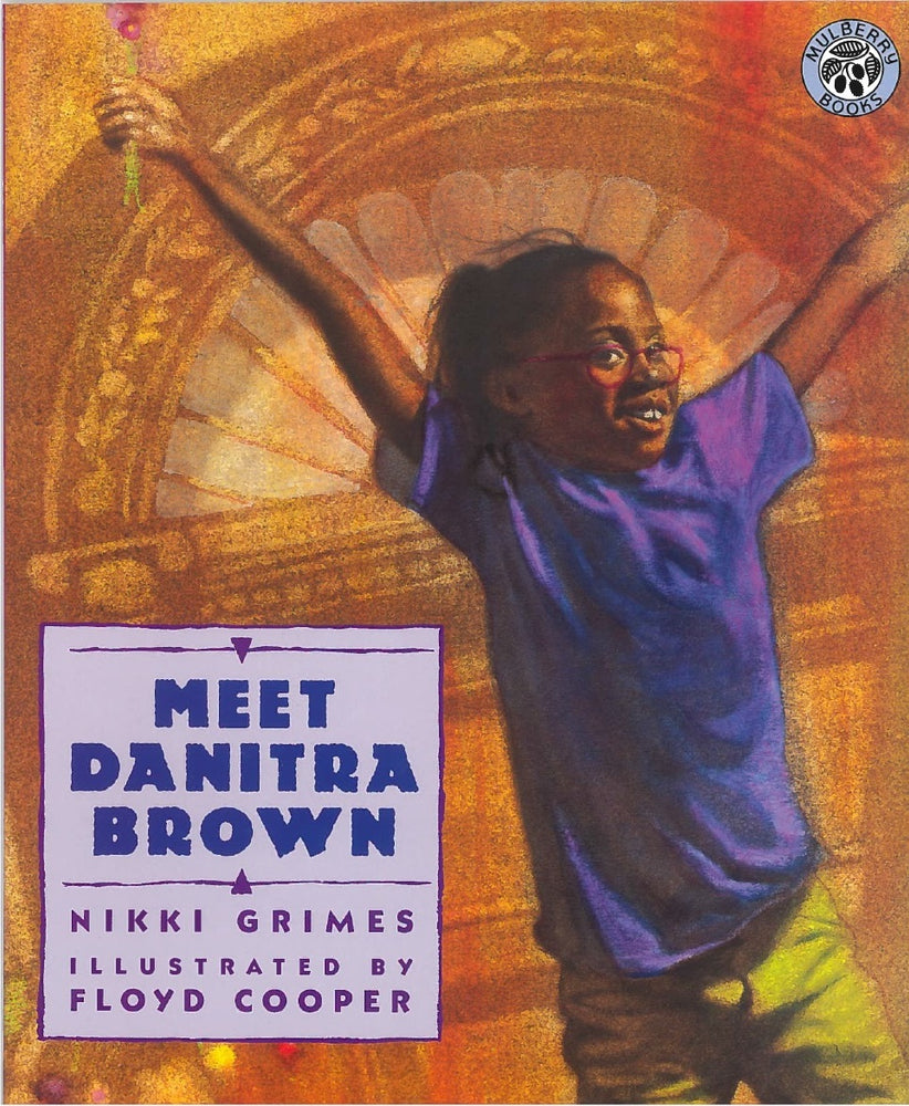 Meet Danitra Brown by Nikki Grimes, illustrated by Floyd Cooper