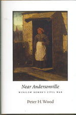 Near Andersonville: Winslow Homer's Civil War by Peter H. Wood