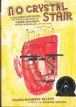No Crystal Stair: A Documentary Novel of the Life and Work of Lewis Michaux, Harlem Bookseller by Vaunda Micheaux Nelson, artwork by R. Gregory Christie