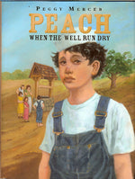 Peach: When the Well Run Dry by Peggy Mercer