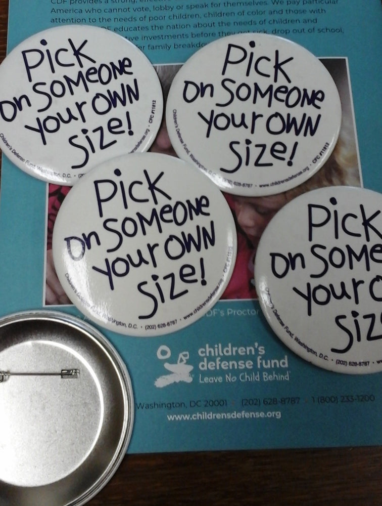 "5 button pins ""Pick on Someone Your Own Size"""