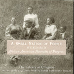 A Small Nation of People: W. E. B. DuBois & African American Portraits of Progress
