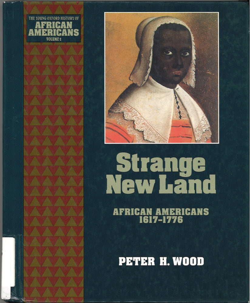 Strange New Land: African Americans 1617 - 1776  by Peter H. Wood