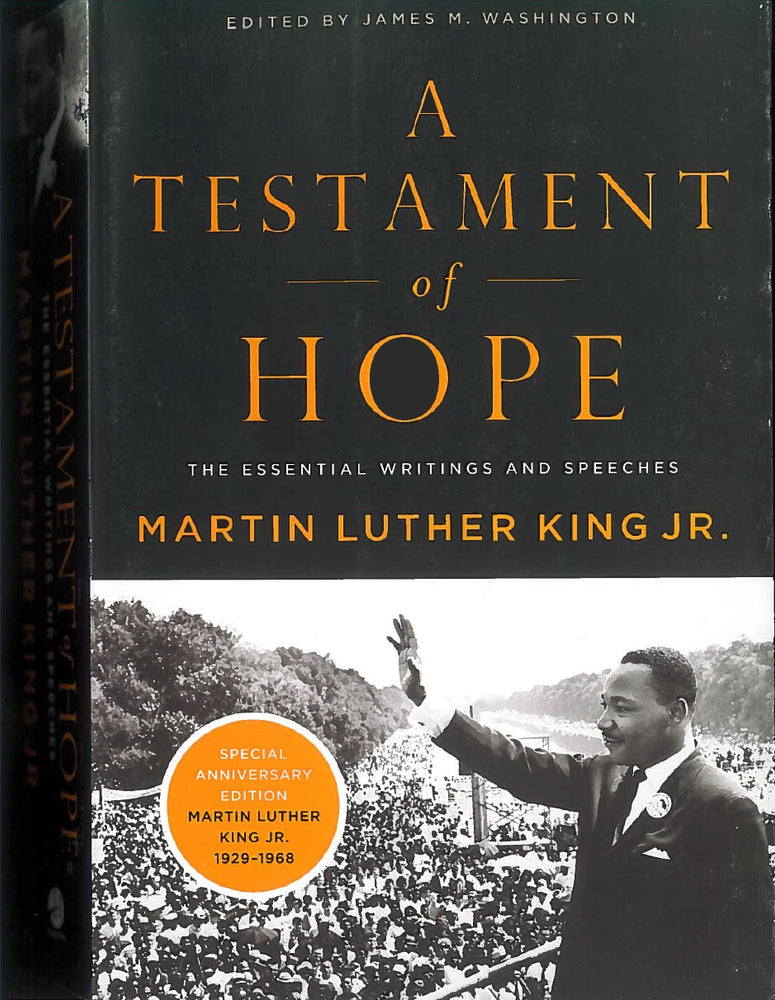 A Testament of Hope: The Essential Writings and Speeches of Martin Luther King Jr., edited by James M. Washington