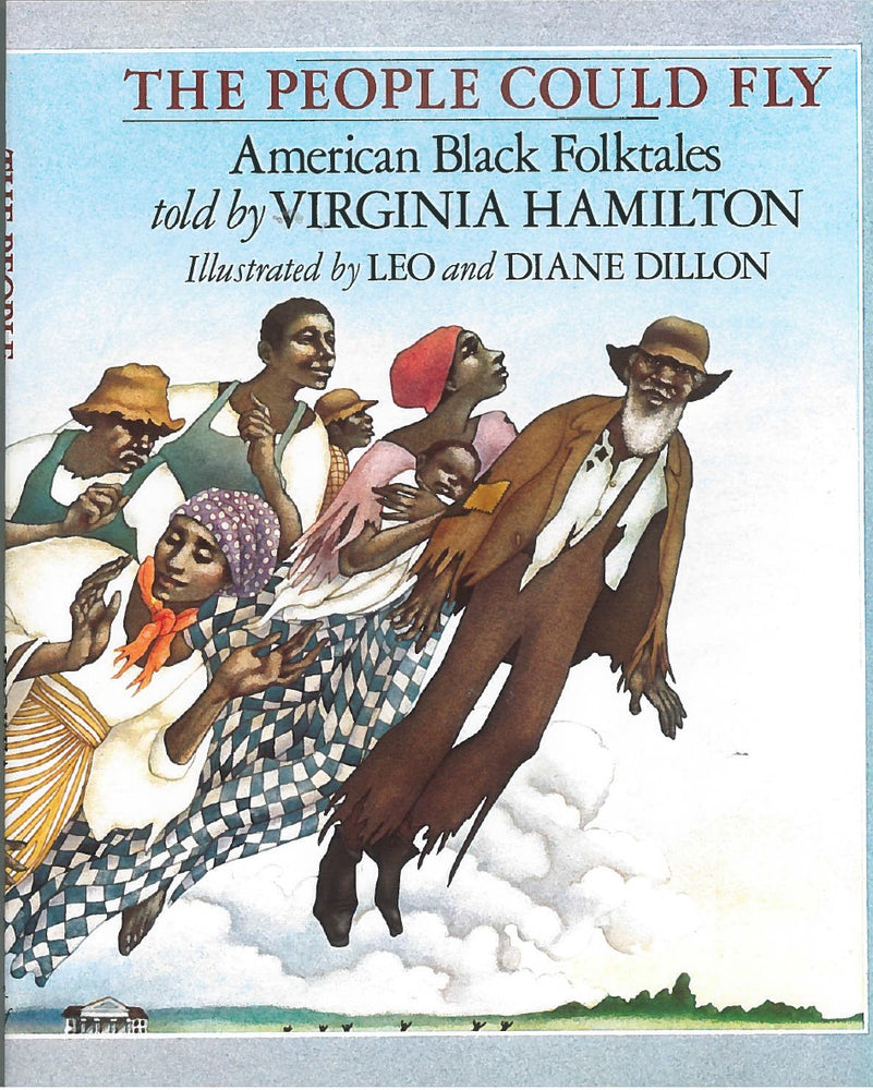 The People Could Fly: American Black Folktales told by Virginia Hamilton, illustrated by Leo Dillon and Diane Dillon