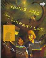 Tomas and the Library Lady by Pat Mora, Illustrated by Raul Colon
