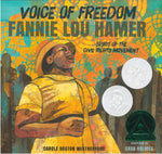 Voice of Freedom Fannie Lou Hamer: Spirit of the Civil Rights Movement by Carole Boston Weatherford, illustrated by Ekua Holmes