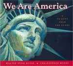 We Are America: A Tribute from the Heart by Walter Dean Myers and Christopher Myers