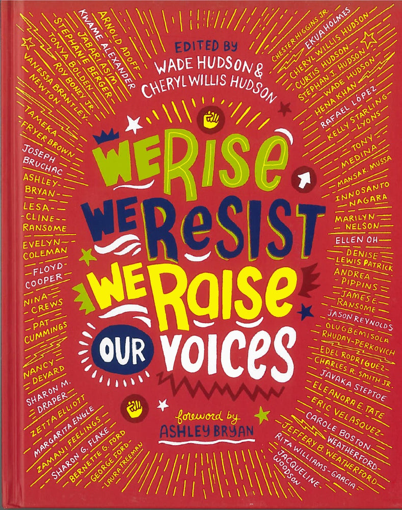We Rise, We Resist, We Raise Our Voices, edited by Wade Hudson and Cheryl Willis Hudson